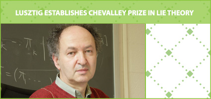 Lusztig establishes Chevalley Prize in Lie Theory