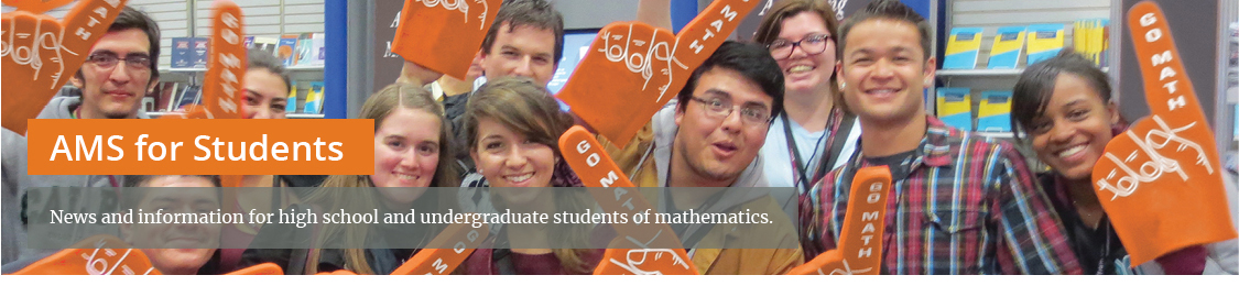 AMS for Students - news and information for high school and undergraduate students of mathematics