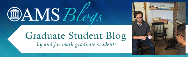 Graduate Student Blog - by and for math graduate students