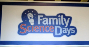 Family Science Days sign