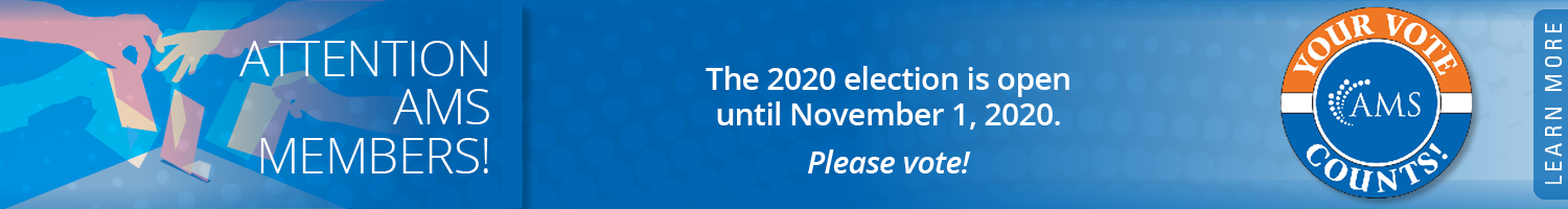 Attention AMS Members: The 2020 Elections are open until November 1. Please vote!