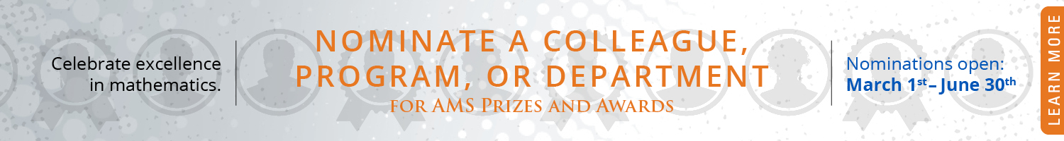 Celebrate Excellence. Nominate colleagues for AMS prizes and awards. Nominations open Mar 1-Jun30